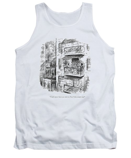 You'd Never Know You Were In New York Tank Top
