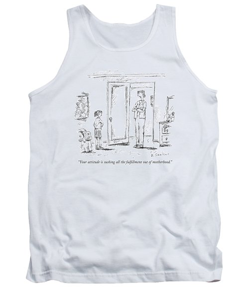 Your Attitude Is Sucking All The Fulfillment Tank Top