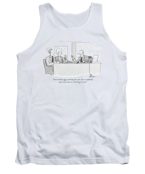 Your Money Was Working Tank Top
