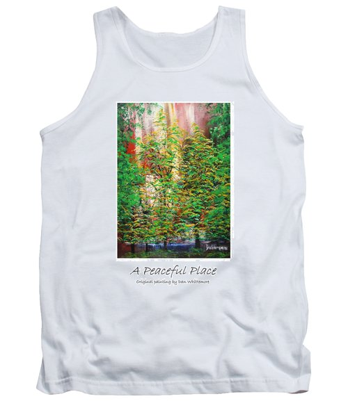 A Peaceful Place Poster Tank Top by Dan Whittemore