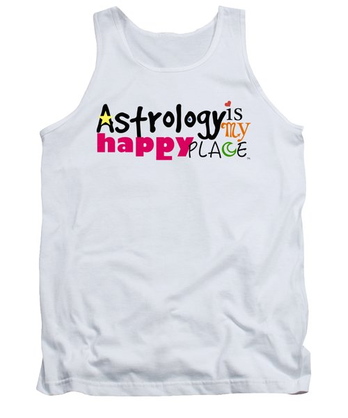 Astrology Is My Happy Place Tank Top by Shelley Overton
