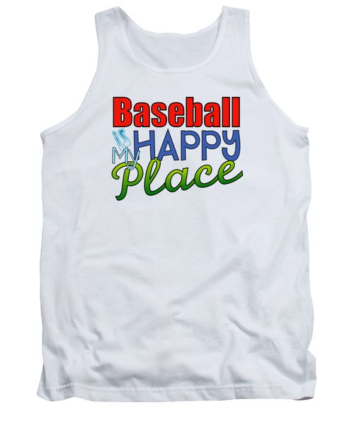 Baseball Is My Happy Place Tank Top by Shelley Overton