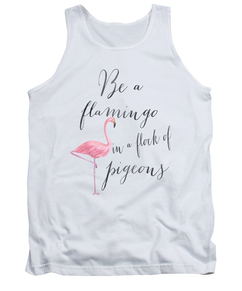 Be A Flamingo Tank Top by Donna Gilbert