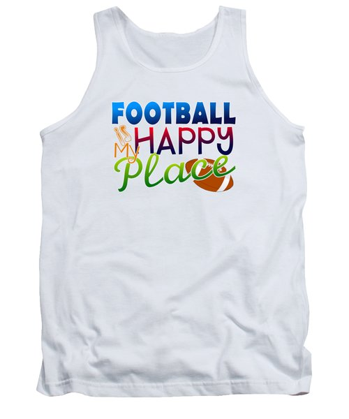 Football Is My Happy Place Tank Top by Shelley Overton