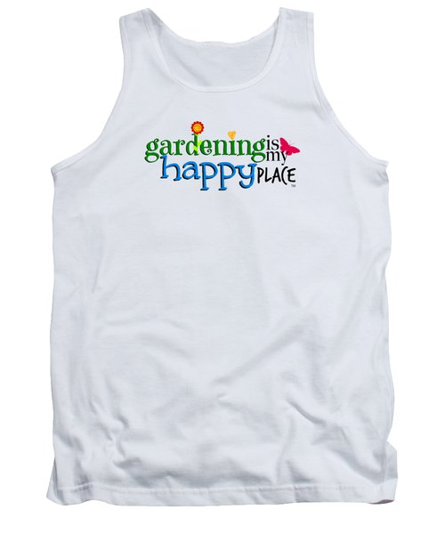 Gardening Is My Happy Place Tank Top
