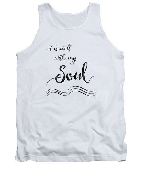 Tank Top featuring the painting Inspirational Typography Script Calligraphy - It Is Well With My Soul by Audrey Jeanne Roberts