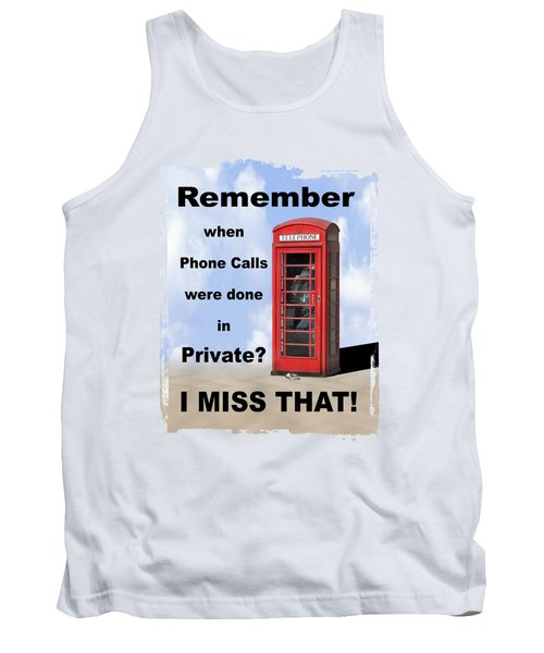 Tank Top featuring the photograph Remember When . . . by Mike McGlothlen