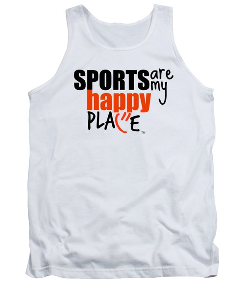 Sports Are My Happy Place Tank Top by Shelley Overton