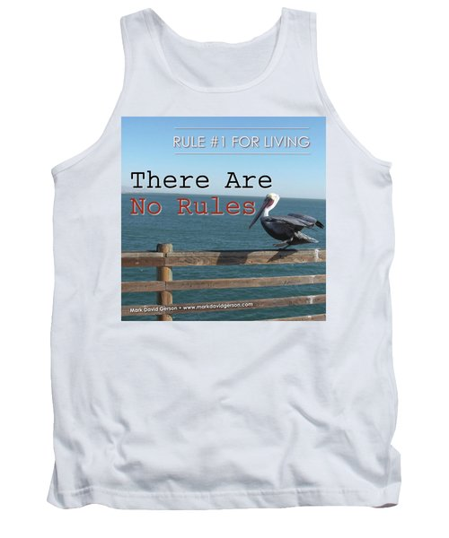 There Are No Rules Tank Top by Mark David Gerson