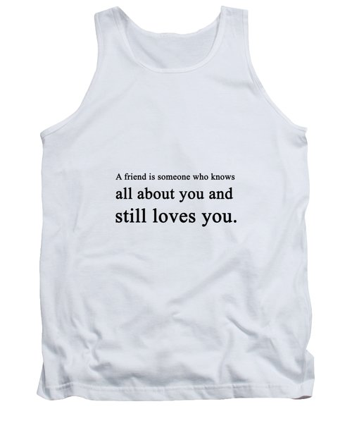 A Friend Is Someone ... Tank Top