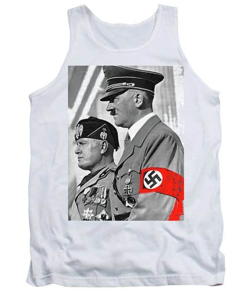 Adolf Hitler And Fellow Fascist Dictator Benito Mussolini October 26 1936 Number Three Color Added  Tank Top