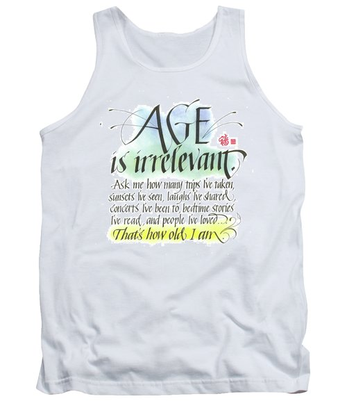 Age Is Irrelevant Tank Top