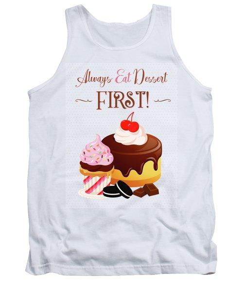 Always Eat Dessert First Tank Top