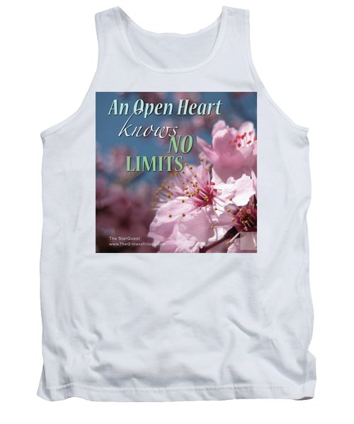 An Open Heart Knows No Limits Tank Top by Mark David Gerson