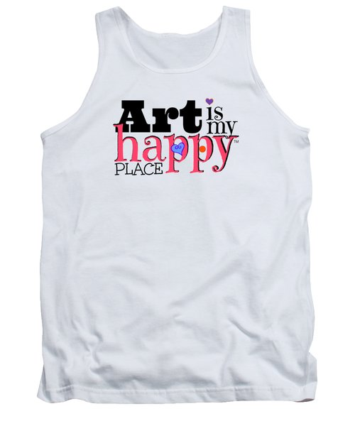 Art Is My Happy Place Tank Top by Shelley Overton