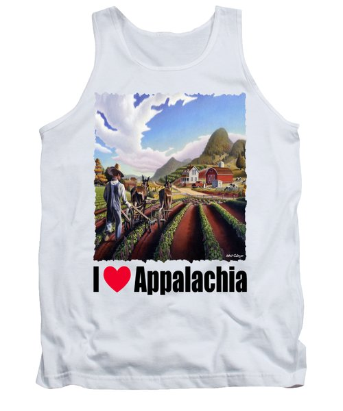 I Love Appalachia - Appalachian Farmer Cultivating Peas - Farm Landscape Tank Top