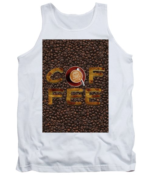 Coffee Funny Typography Tank Top by Georgeta Blanaru