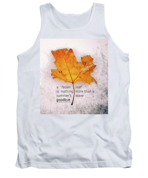 Fallen Leaf On Dirty Ice With Quote Tank Top