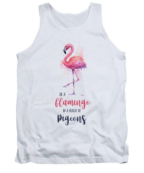 Be A Flamingo Tank Top