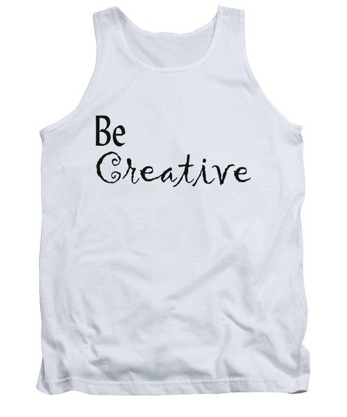 Be Creative Tank Top