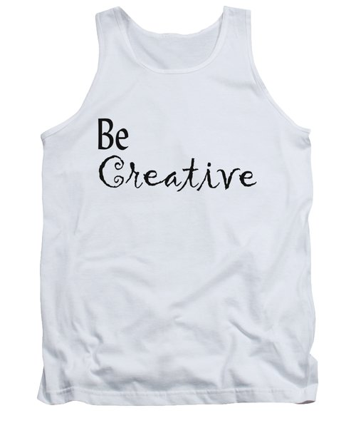 Be Creative Tank Top