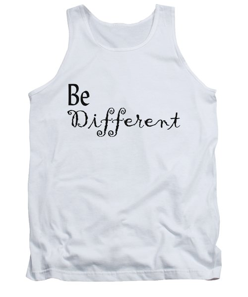 Be Different Tank Top by Kerri Mortenson