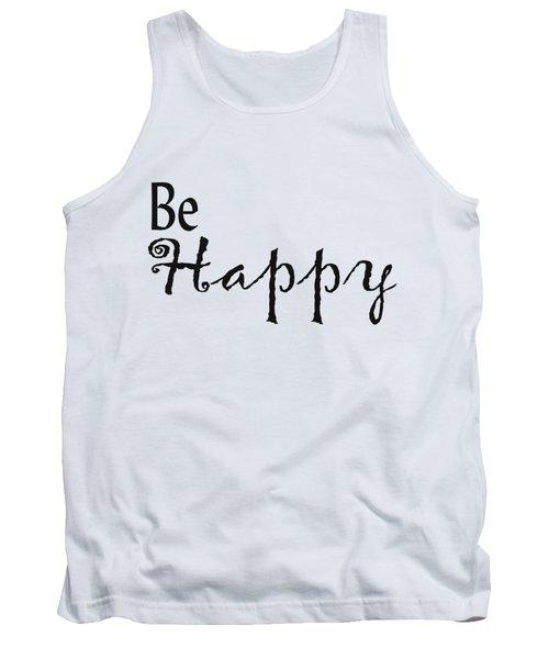 Be Happy Tank Top by Kerri Mortenson