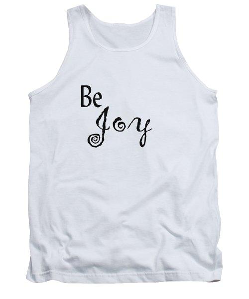 Be Joy Tank Top by Kerri Mortenson