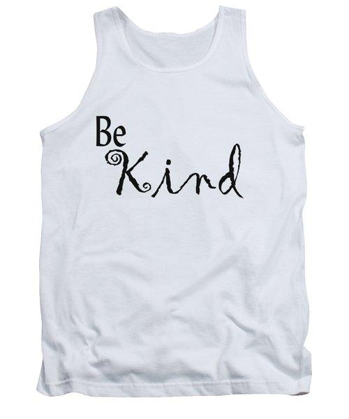 Be Kind Tank Top by Kerri Mortenson