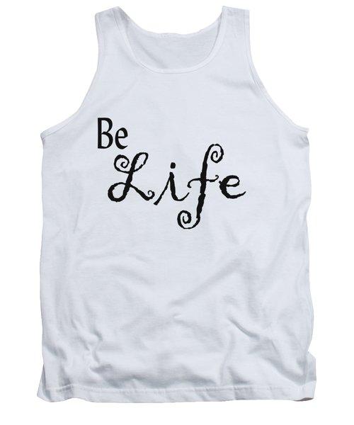 Be Life Tank Top