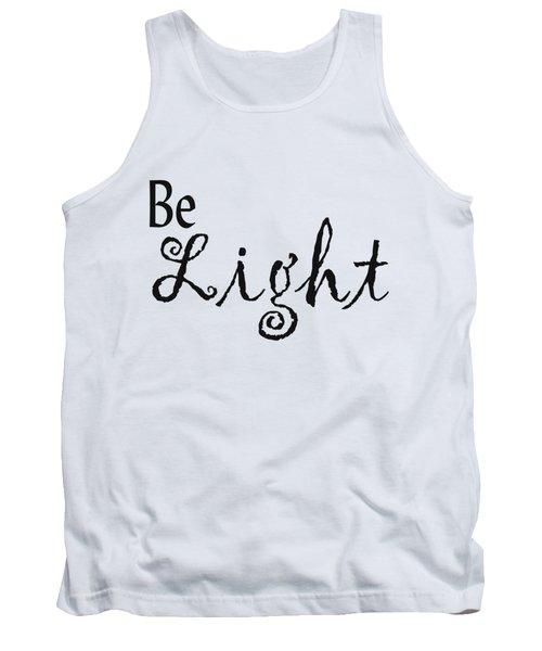 Be Light Tank Top by Kerri Mortenson