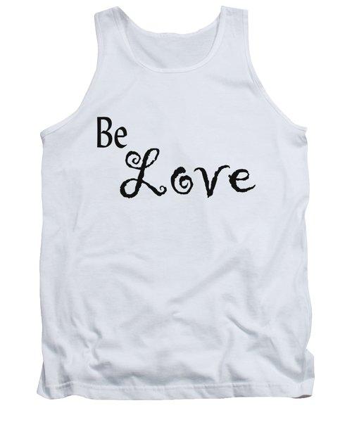 Be Love Tank Top