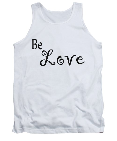 Be Love Tank Top