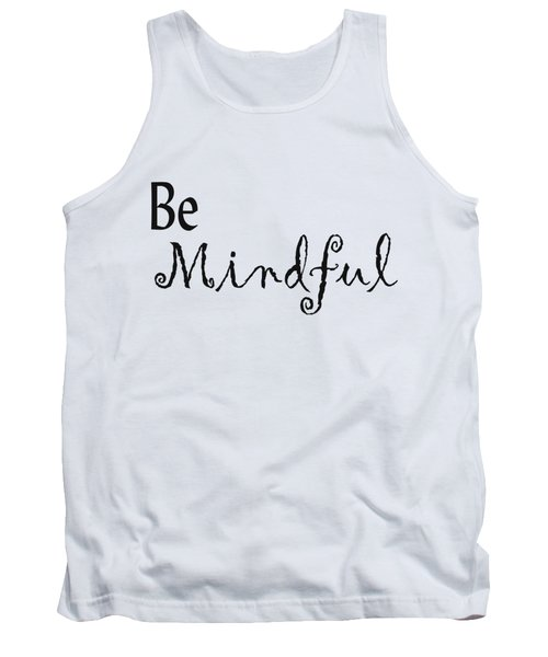 Be Mindful Tank Top