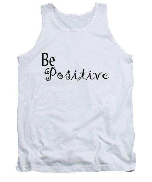 Be Positive Tank Top by Kerri Mortenson