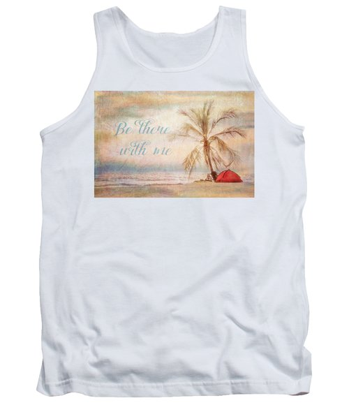 Be There With Me Tank Top