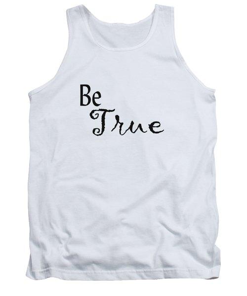 Be True Tank Top