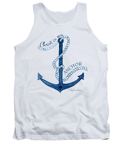 Beach House Nautical Ship Christ Is My Anchor Tank Top by Audrey Jeanne Roberts