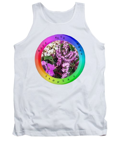 Bees Need More Flowers T Shirt Tank Top