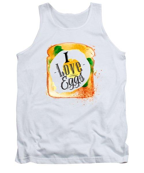 I Love Eggs Tank Top by Aloke Creative Store