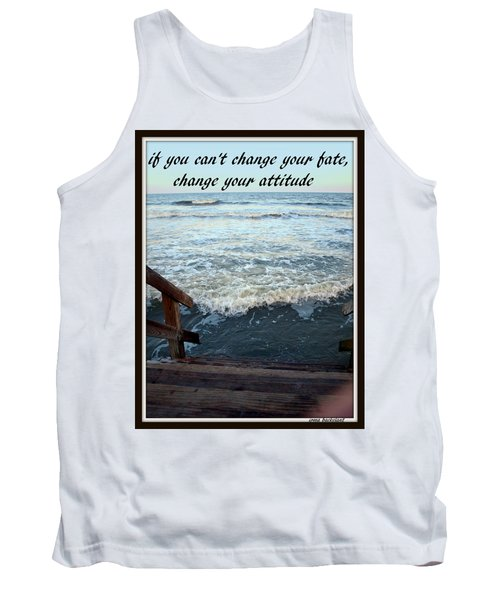 Change Your Attitude Tank Top by Irma BACKELANT GALLERIES
