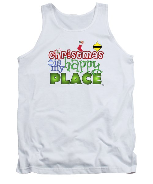 Christmas Is My Happy Place Tank Top by Shelley Overton
