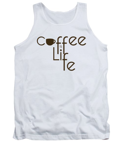Tank Top featuring the digital art Coffee Is Life #3 by Nola Lee Kelsey