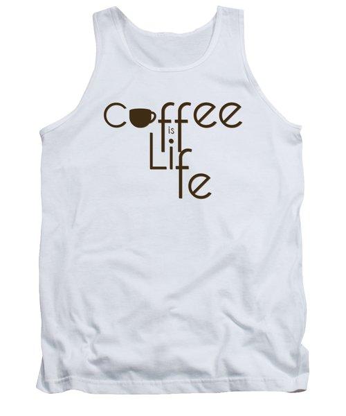 Coffee Is Life #3 Tank Top by Nola Lee Kelsey