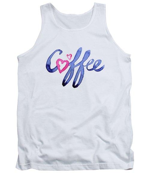 Coffee Lover Typography Tank Top by Olga Shvartsur