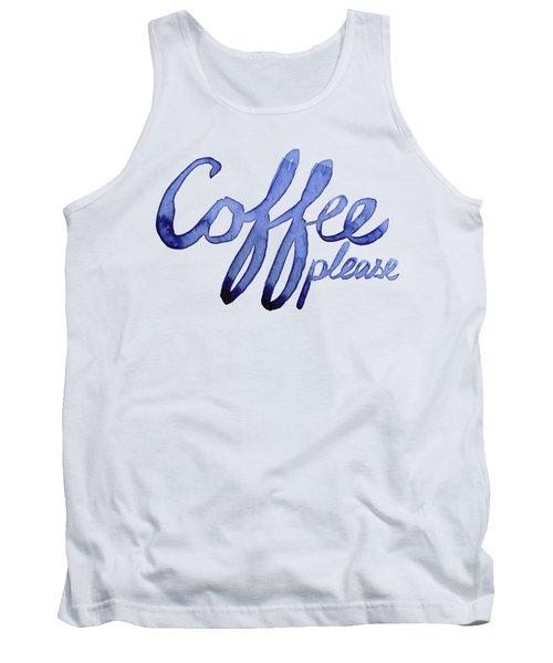 Coffee Please Tank Top