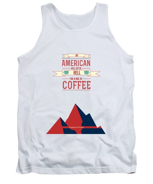 Coffee Print Art Poster American Proverb Quotes Poster Tank Top