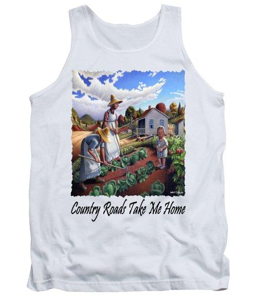 Country Roads Take Me Home - Appalachian Family Garden Country Farm Landscape 2 Tank Top