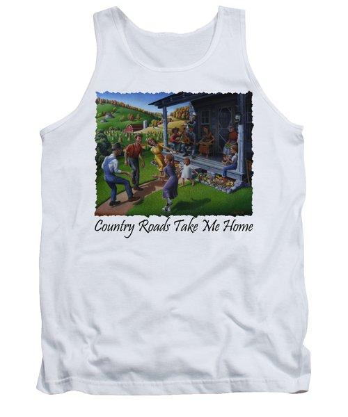 Country Roads Take Me Home T Shirt - Appalachian Mountain Music Tank Top