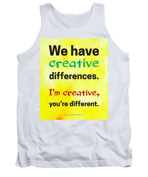 Tank Top featuring the digital art Creative Differences Quote Art by Bob Baker